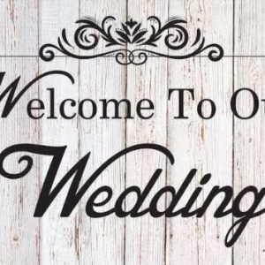 'Welcome To Our Wedding' Sign