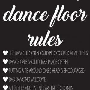 Dance floor rules Wedding Sign