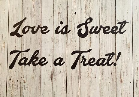 Love is Sweet, Take a Treat (Wedding Sign)