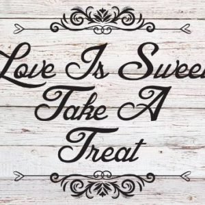 Love is Sweet Take a Treat