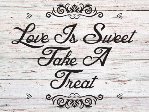 Love is Sweet Take a Treat