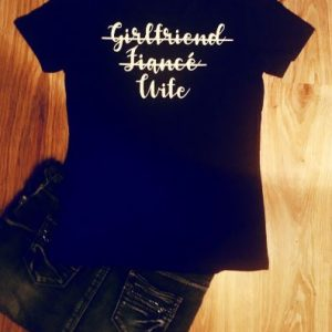 Girlfriend, Fiance', Wife Tshirt