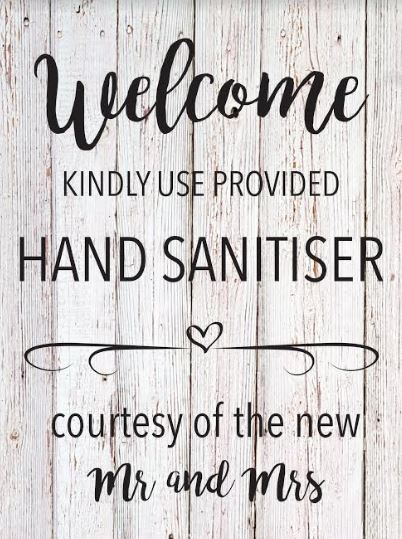 Welcome kindly use provided hand sanitiser courtesy of the new Mr and Mrs
